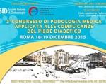 III° CONGRESSO DI PODOLOGIA APPLICATA ALLA GESTIONE DEL PIEDE DIABETICO E DELLE SUE COMPLICANZE – Roma 18/19 Dicembre 2015